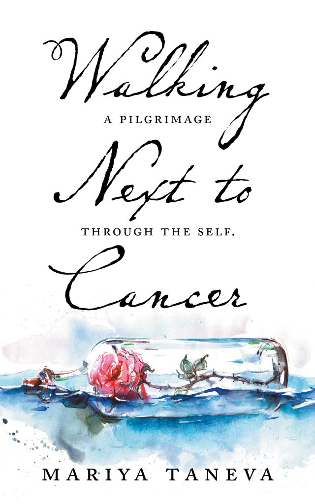 Walking Next to Cancer. A Pilgrimage Through the Self